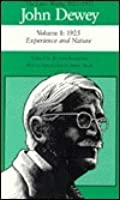 The Later Works of John Dewey, Vol 1, 1925-53: 1925, Experience and Nature
