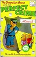 The Berenstain Bears and the Perfect Crime (Almost) (Big Chapter Books)