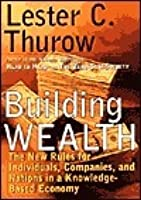 Building Wealth: The New Rules for Individuals, Companies & Nations