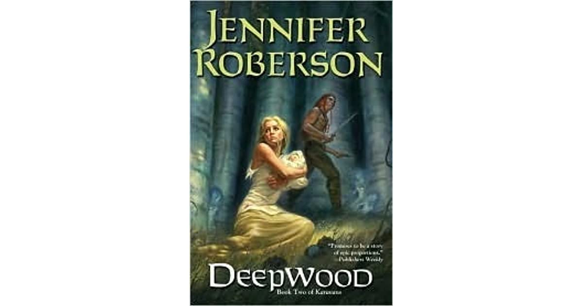 Deepwood: Karavans # 2 by Jennifer Roberson