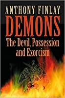 Demons: The Devil, Possession and Exorcism