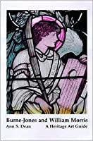 Burne-Jones and William Morris in Oxford and the Surrounding Area (A Heritage Art Guide)