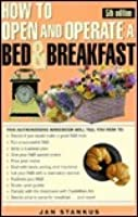 How to Open & Operate a Bed & Breakfast