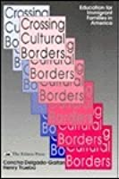 Crossing Cultural Borders: Education For Immigrant Families In America
