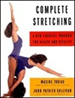Complete Stretching Book: A New Exercise Program for Health and Vitality