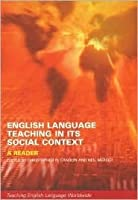 English Language Teaching in Its Social Context: A Reader
