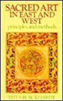 Sacred Art in East and West: Its Principles and Methods