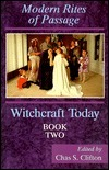 Witchcraft Today, Book Two: Rites of Passage (Bk.2), Clifton, Chas S.