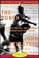 The Punch: One Night, Two Lives, and the Fight That Changed the Basketball Forever