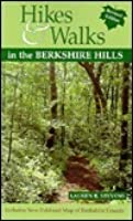 Hikes & Walks in the Berkshire Hills [With Fold-Out Map of Berkshire County]