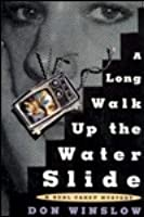 A Long Walk Up the Water Slide (Neal Carey, #4)