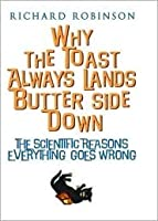 Why the Toast Always Lands Butter Side Down: The Scientific Reasons Everything Goes Wrong