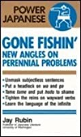 Gone Fishin': New Angles on Perennial Problems