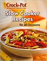 Slow Cooker Recipes for All Occasions (Crock-Pot)