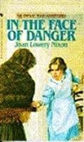 In The Face of Danger (Orphan Train Quartet, #3)