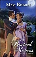 A Practical Mistress (Harlequin Historical, #865)