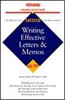 Writing Effective Letters, Memos, and E-Mails: A Business Success Guide