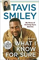 What I Know for Sure (Random House Large Print (Cloth/Paper))