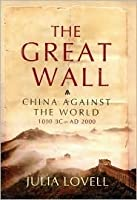 The Great Wall: China Against the World, 1000 BC - 2000 AD