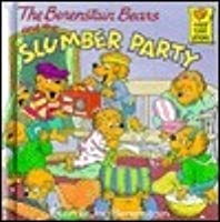 The Berenstain Bears and the Slumber Party (First Time Books)