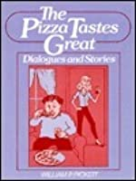The Pizza Tastes Great: Dialogues and Stories