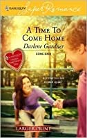 A Time To Come Home (Going Back) (Larger Print Harlequin Superromance, No 1396)