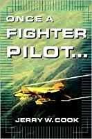 Once a Fighter Pilot--
