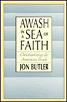 Awash in a Sea of Faith: Christianizing the American People,