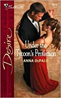 Under the Tycoon's Protection (The Whittakers, #2) (Silhouette Desire, #1643)