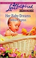 Her Baby Dreams (Steeple Hill Love Inspired (Large Print))