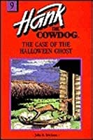 The Case of the Halloween Ghost (Hank the Cowdog, 9)