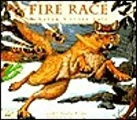 Fire Race: A Karuk Coyote Tale About How Fire Came To The People