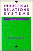 Industrial Relations Systems: Revised and Updated Edition