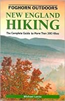 Foghorn Outdoors: New England Hiking 3 Ed: The Complete Guide To More Than 380 Hikes