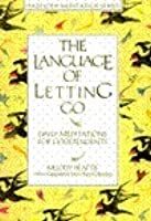The Language of Letting Go: Daily Meditations for Codependents