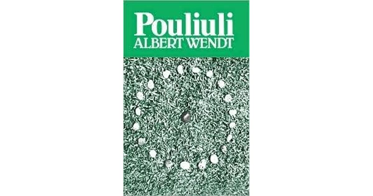 a review of albert wendts novel pouliuli User review - alabala - librarything pouliuli means darkness the darkness of traditions and its learning, and its juxtaposition against the confined or bookish learning ends up in clashes.