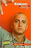 Eminem Talking: Marshall Mathers in His Own Words