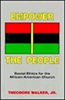 Empower the People: Social Ethics for the African-American Church
