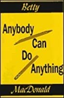 Anybody Can Do Anything