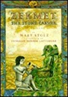 Zekmet, the Stone Carver: A Tale of Ancient Egypt
