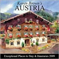 Karen Brown's Austria: Exceptional Places to Stay & Itineraries 2009