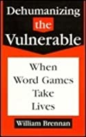 Dehumanizing The Vulnerable: When Word Games Take Lives