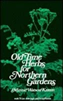 Old Time Herbs For Northern Gardens