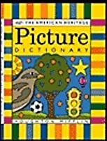 The American Heritage Picture Dictionary/Ages 4-6 Grades K-1