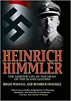 Heinrich Himmler: The Sinister Life of the Head of the SS & Gestapo