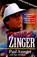 Zinger: A Champion's Story of Determination, Courage, and Charging Back