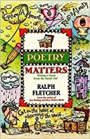 Poetry Matters: Writing a Poem from the Inside Out: Writing a Poem from the Inside Out