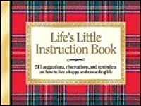 Life's Little Instruction Book: 511 Suggestions, Observations, and Reminders on How to Live a Happy and Rewarding Life