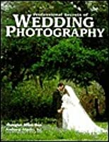 Professional Secrets of Wedding Photography