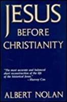 Jesus Before Christianity